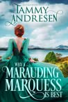 Why a Marauding Marquess is Best (Romancing the Rake, #4)