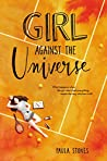 Girl Against the Universe by Paula Stokes