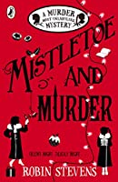 Mistletoe and Murder (Murder Most Unladylike, #5)