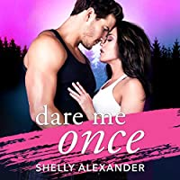 Dare Me Once (Angel Fire Falls, #1)