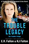 THE TROUBLE LEGACY: a totally gripping gangland crime novel (The Trouble Trilogy Book 3)