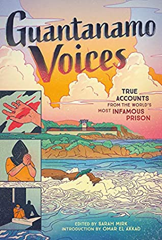 Guantanamo Voices by Sarah Mirk