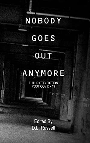 Nobody Goes Out Anymore by D.L. Russell