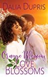 Orange Blossoms-Love Blooms (California Hearts, #1)