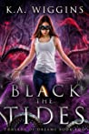 Black the Tides (Threads of Dreams, #2)