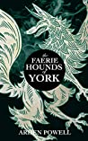 The Faerie Hounds of York