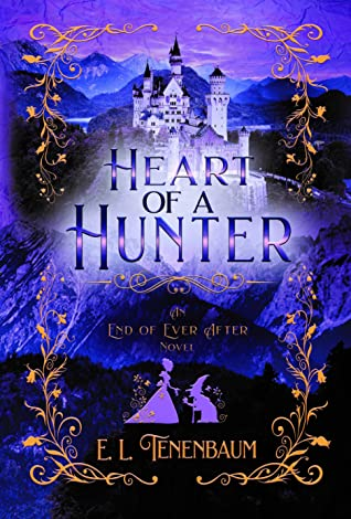Heart of a Hunter: A Snow White Retelling (End of Ever After, #5)