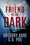 A Friend in the Dark (An Auden & O'Callaghan Mystery, #1)