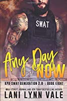 Any Day Now (SWAT Generation 2.0)
