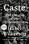 book cover photo of Caste: The Origins of Our Discontents by Isabel Wilkerson