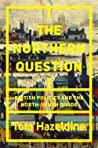 The Northern Question: A Political History of the North-South Divide