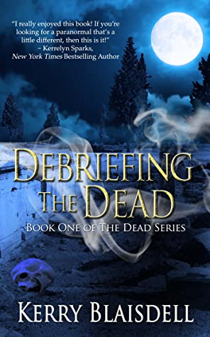 Debriefing the Dead (The Dead #1)