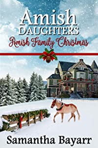 Amish Family Christmas: Jacob's Daughter Series (Amish Daughters Book 8)