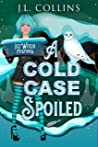 A Cold Case Spoiled (Ice Witch Mysteries Book 3)