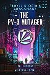The PV-3 Mutagen (Virasana Empire: Dr. Laurent #1)