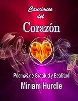 Canciones Del Corazón: Poemas de Gratitud y Beatitud