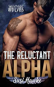 The Reluctant Alpha (West Coast Wolves, #1)
