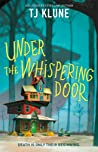 Under the Whispering Door by T.J. Klune