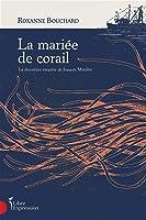 La mariée de corail: La deuxième enquête de Joaquin Moralès
