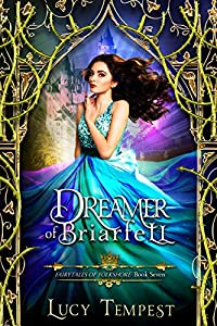 Dreamer of Briarfell: A Retelling of Sleeping Beauty (Fairytales of Folkshore, #7)