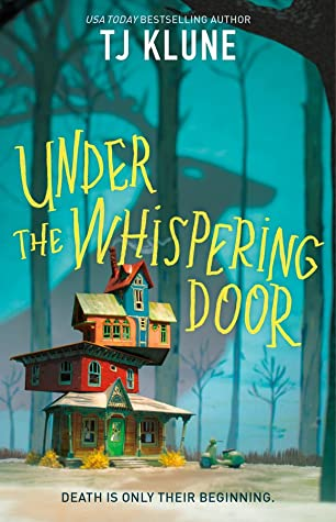 Cover of Under the Whispering Door by T. J. Klune