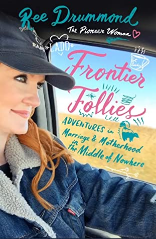Frontier Follies: Adventures in Marriage & Motherhood in the Middle of Nowhere
