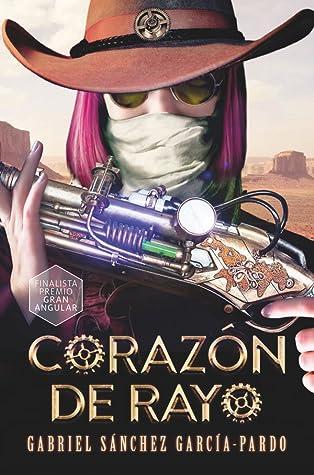 Reseña Corazón de Rayo, de Gabriel Sánchez García-Pardo - Cine de Escritor