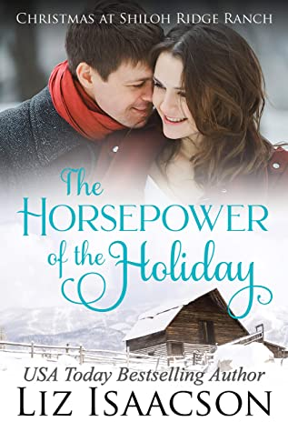 The Horsepower of the Holiday (Shiloh Ridge Ranch in Three Rivers #2)
