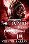 Shield-Maiden: Under the Blood Moon (The Road to Valhalla #4)
