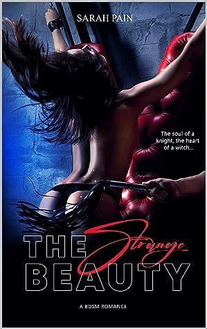 The Strange Beauty: A BDSM Romance