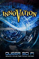 Innovation: Queer Sci Fi Seventh Annual Flash Fiction Contest