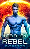 Her Alien Rebel (Salvaged Hearts, #2)