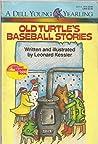 Old Turtle's Baseball Stories by Leonard Kessler
