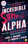 The Incredible Shrinking Alpha 2nd edition: How to be a successful investor without picking winners