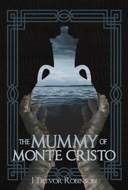 The Mummy of Monte Cristo by J. Trevor Robinson