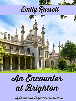 An Encounter at Brighton: A Pride and Prejudice Variation
