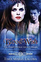 BloodWish: The Dantonville Legacy Series Book 4 (A Paranormal Romance)