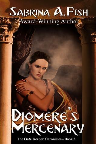 Diomere's Mercenary (Gate Keeper Chronicles #3)