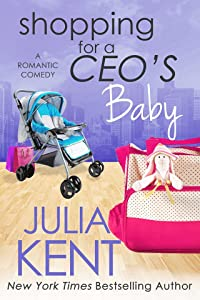 Shopping For A CEO's Baby (Shopping for a Billionaire #16)