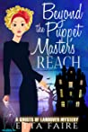 Beyond the Puppet Master's Reach (A Ghosts of Landover Mystery Book 7)