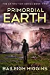 Primordial Earth: Book 2 (The Extinction Series)