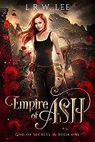 Empire of Ash (God of Secrets #1)