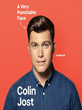 A Very Punchable Face by Colin Jost