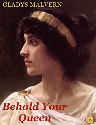 Behold Your Queen!: Historical Fiction for Teens