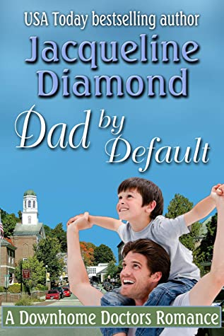 Dad by Default: A Downhome Doctors Romance