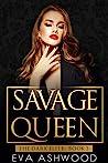 Savage Queen (The Dark Elite, #3)