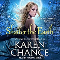 Shatter the Earth (Cassandra Palmer, #10)