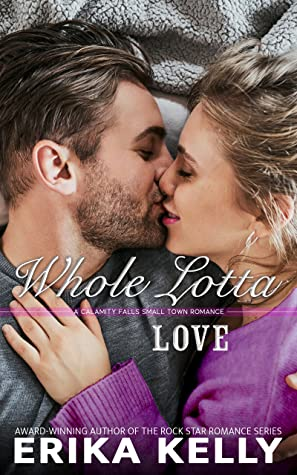Whole Lotta Love (Calamity Falls, #8)