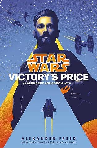 Victory's Price (Star Wars: Alphabet Squadron, #3)