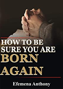 How To Be Sure You Are Born Again